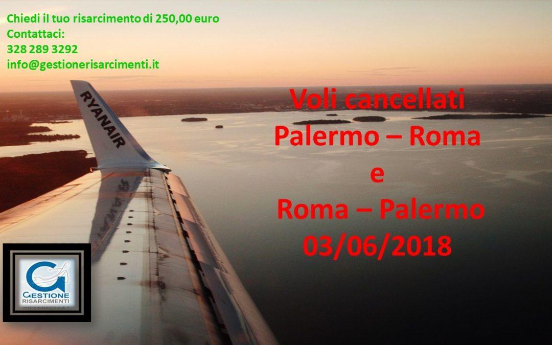 Cancellazione voli Ryanair Palermo – Fiumicino e ritorno del 03/06/18
